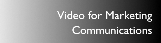 Video for Marketing Communications